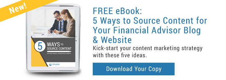 5 Ways to Source Content for Your Financial Advisor Blog & Website