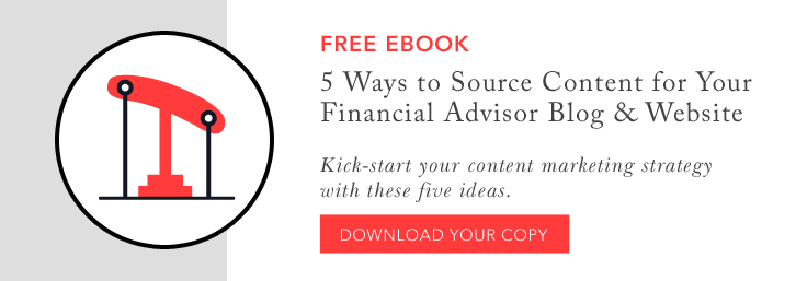 5 ways to source content for your financial advisor blog